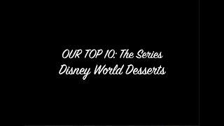 Episode 176: OUR TOP 10: The Series: Disney World Desserts