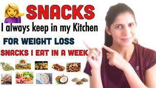 Healthy Snacks I always keep in my Kitchen for Weight Loss | What Snacks I Eat in a week