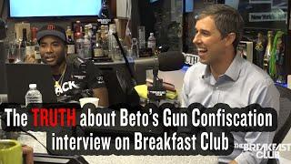 The TRUTH About BETO's Gun Confiscation Interview On The Breakfast Club