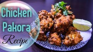 Chicken Pakora || Chicken Pakoda Recipe|| Chicken Appetizer || Chicken Starter Recipe