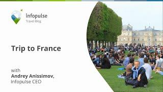 Travel Online with Infopulse. Trip to France with Infopulse CEO