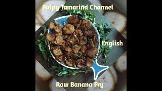 Raw Banana Fry in English #pulpytamarindchannel