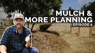 Huge Mulch Delivery & More Homestead Planning | Ep. 5