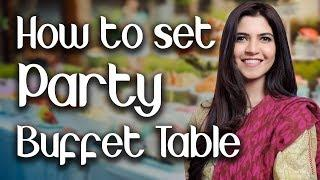 How to set Party Buffet Table (English Subtitles) - Ghazal Siddique