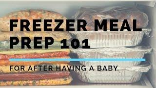 Freezer meal prep 101 for after having a baby - by a mom of 10!