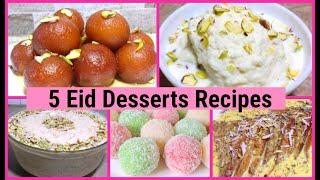 5 Easy Eid Desserts Recipes | 5 Must try desserts on Eid | Eid Special Recipes 2020