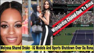 Melyssa Ford Shared Drake With Her Friend - Da Rona Has Shutdown Sports, IG Models And Now Wimbledon