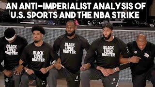 American sports through an anti-imperialist lens: How a one-day NBA strike shook the US