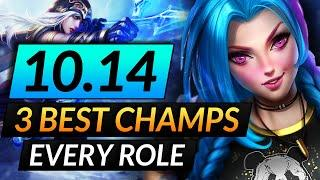 Top 3 BROKEN CHAMPIONS to MAIN of EVERY ROLE - 10.14 BEST Meta Picks and Tips | LoL Pro Guide