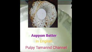 Aappam Batter in English #pulpytamarindchannel
