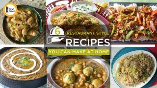 6 Restaurant style recipes you can make at home By Food Fusion
