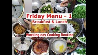 Friday Menu - 1 | Breakfast & Lunch Preparation | My Working Day  Morning Cooking  routine