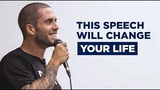 THIS SPEECH WILL CHANGE YOUR LIFE