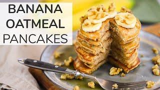 BANANA OATMEAL PANCAKES | easy + healthy breakfast meal prep