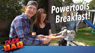 Making breakfast with powertools! | Dude Dad