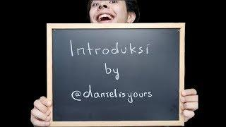 introduksi by @danielisyours