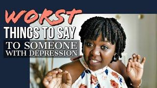 Worst things to say to someone with depression | Know what not to say