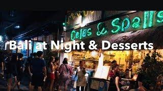 Ubud, Bali | At Night & Desserts | Family Trip Ep.18