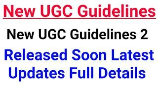 New UGC Guidelines 2 Released Soon Latest Updates Full Details