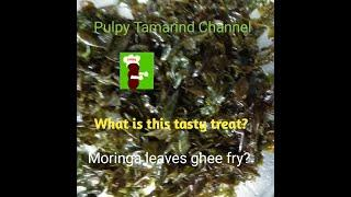 Very Tasty Fried Moringa Leaves in English # pulpytamarindchannel
