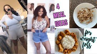 4 MEAL IDEAS I'VE BEEN EATING FOR WEIGHT LOSS | 2020 WEIGHT LOSS JOURNEY
