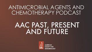 Antimicrobial Agents and Chemotherapy Journal - Past, Present and Future