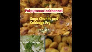 Soyabean chunks and Cabbage Fry in English #pulpytamarindchannel