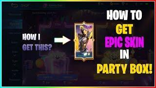 HOW I GET EPIC SKIN IN PARTY BOX EVENT | HOW TO GET EPIC SKIN | KIEN | MLBB