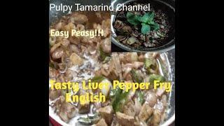 Tasty Liver Pepper Fry in English #pulpytamarindchannel