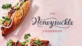 100 RECIPES to Live Deliciously - The HONEYSUCKLE COOKBOOK Official Trailer
