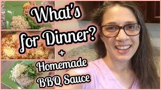 What's for Dinner? | Homemade BBQ Sauce | Healthy Dinner Ideas | Easy Dinners