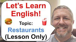 Let's Learn English! Topic: Restaurants!