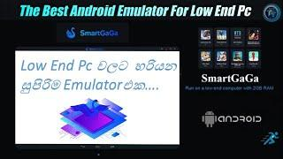 What is the best Emulator for Low End Pc SINHALA