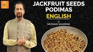 Jackfruit Seeds Podimas  | South Indian Recipe | Traditional Food | Mohan Sharma | Celebrity Kitchen