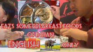 English karabaw vlogs vol.3 Eats some breakfast foods of Indian