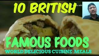10 British Foods , Famous England ingredient english food london britain world delicious cuisine