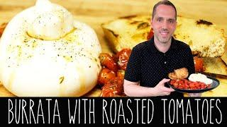 BURRATA WITH ROASTED TOMATOES RECIPE | Italian Gourmet Burrata Cheese | Easy Party Appetizer Idea