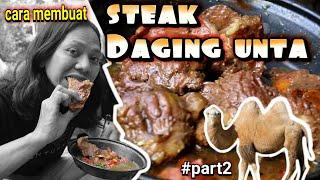 CARA MEMBUAT STEAK DAGING UNTA SEMI KERECEK
