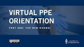 VIRTUAL PPE ORIENTATION - Part 1: The New Normal