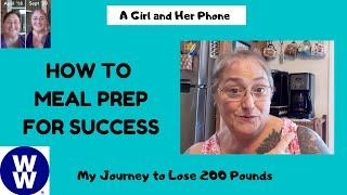 HOW TO MEAL PREP FOR SUCCESS | WEIGHT WATCHERS | JOURNEY TO LOSE 200 POUNDS