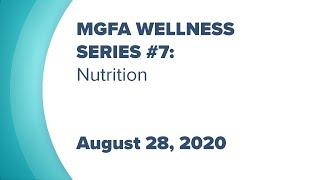 MGFA Wellness Series #7: Nutrition