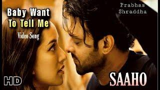 Baby Want You Tell Me Song | Saaho Song | Prabhas, Shraddha Kapoor