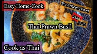 Thai Prawn Basil - One of the simple dishes that our family love  [vid without talking]
