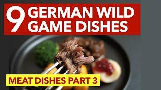 9 German Meat Dishes - 9 Wild Game Dishes to cook!