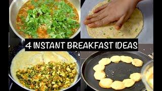 4 Instant breakfast ideas | quick and easy breakfast recipes