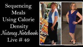 Tami discusses sequencing your meals for weight loss using calorie density. Nutmeg Notebook Live #49
