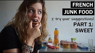 FRENCH JUNK FOOD: Part 1 | Sweet Taste Test | Malbouffe Française