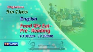 5th Class English || Food We Eat- Pre Reading || School Education || April 06, 2021