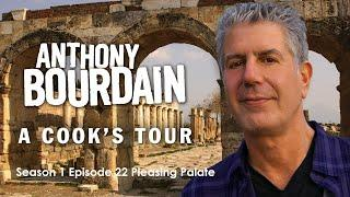 Anthony Bourdain A Cook's Tour: Season 1 Episode 22: A Pleasing Palate