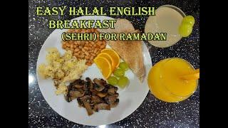 Easy Halal English Breakfast SEHRI for Ramadan by Easy Recipes stay home stay safe cook healthy